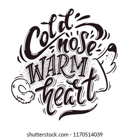 Cold nose Warm heart. Hand drawn positive dog friendly poster.