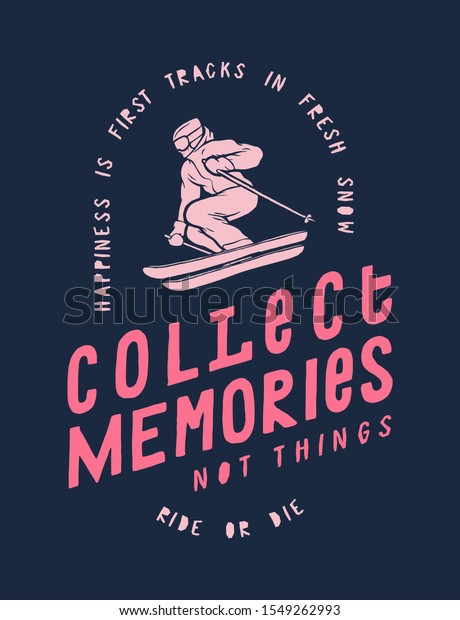 collect-memories-not-things-ski-600w-154