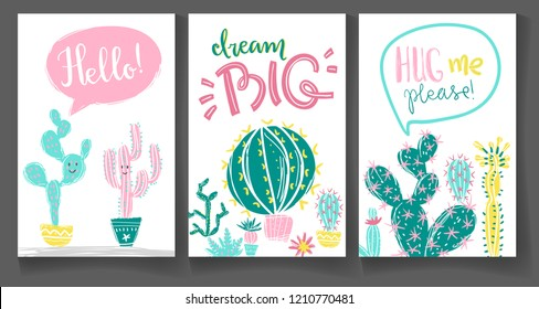 Collection of greeting cards with hand drawn cactus. Bright exotic succulents in scandinavian style. Hand lettering. Hello! Dream big. Hug me please