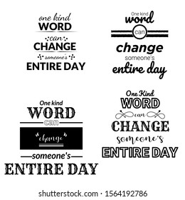 collection of One Kind Word Can Change Someone's Entire Day  Quote. An Inspiring Motivational Life Quote for Banner Design, Wall Art, Social Media Post, Poster, Sticker and T-Shirt  Isolated on White