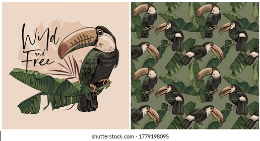 Collection of print and seamless pattern. Toucan bird on banana leaves. Wild and free - lettering quote. Textile composition, hand drawn style print. Vector illustration.
