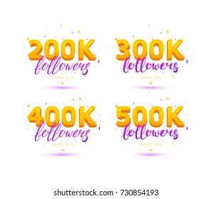 Collection of Thank You Followers Labels. Vector Illustration with Logos for Social Networks. 200K, 300K, 400K and 500K symbols isolated on white background. Color Cards with Lettering and Confetti.