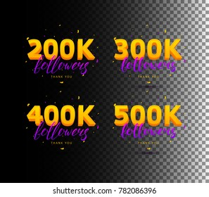 Collection of Thank You Followers Labels. Color Cards with Lettering and Confetti. Vector Illustration with Logos for Social Networks. 200K, 300K, 400K and 500K symbols.