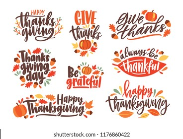 Collection of Thanksgiving day letterings decorated by seasonal design elements and isolated on white background. Bundle of handwritten phrases. Colorful vector illustration for autumn holiday.