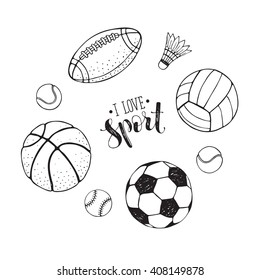 Collection of vector sport ball. Soccer, volleyball, basketball balls outlines collection. Hand drawn balls isolated on white background. I love sport text.