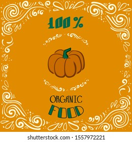 Color hand-painted quote about 100% organic products with pumpkin- great vintage illustration. Great illustration for grocery store, groceries or labels for organic products