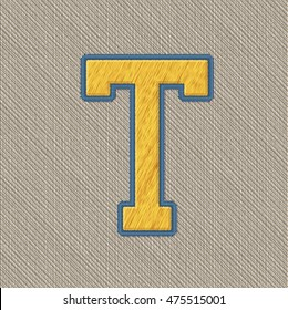 Color Vector Realistic Embroidery Patch Alphabet. Editable Colors. Letter T