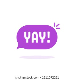 color yay speech bubble like hooray. flat cartoon style trend modern logotype graphic design element isolated on white background. concept of exclamation or whoop of delight and positive expression