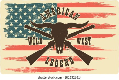 Colored illustration of a bull skull, gun, American flag and text. Vector illustration in vintage style with grunge texture on the theme of the wild west. American Western.