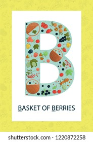 Colorful alphabet letter B. Phonics flashcard. Cute letter B for teaching reading with cartoon style berries and baskets