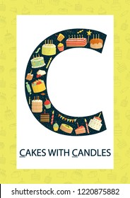 Colorful alphabet letter C. Phonics flashcard. Cute letter C for teaching reading with cartoon style cakes and candles