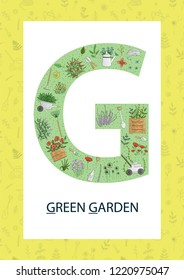 Colorful alphabet letter G. Phonics flashcard. Cute letter G for teaching reading with cartoon style green garden, flowers, garden tools, plants.