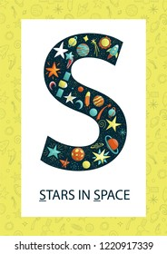 Colorful alphabet letter S. Phonics flashcard. Cute letter S for teaching reading with cartoon style stars in space, planets, rockets
