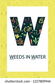 Colorful alphabet letter W. Phonics flashcard. Cute letter W for teaching reading with cartoon style seaweeds in water