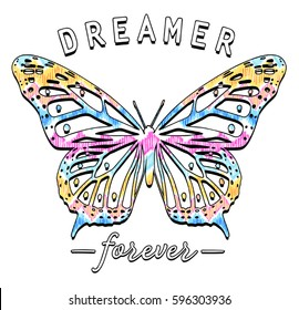 colorful butterfly graphic with lettering 'dreamer forever' apparel print. vector illustration