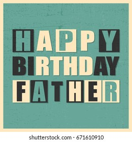 Colorful Greeting card. Happy birthday Father on blue background with grunge shapes in yellow frame. Sticker, Retro gift poster. Vector illustration