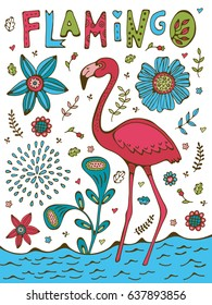 Colorful hand drawn poster with flamingo and hand lettering. Illustration in vector format
