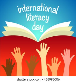 Colorful poster for International literacy day. Many hands and lettering on the background of the book. Illustration of a flat style.