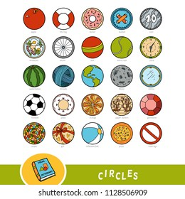 Colorful set of circle shape objects. Visual dictionary for children about geometric shapes. Education set for studying geometry.