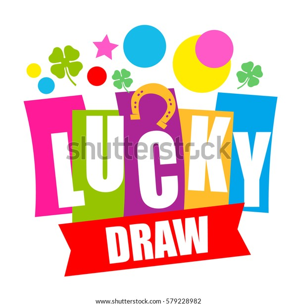 When Healthcare Is All In Luck Of Draw >> Colorful Sign Lucky Draw Vector Illustration Stock Vector Royalty