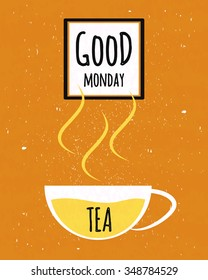 Colorful typographic poster with wishes good Monday and the week starts with a Cup of Ceylon tea on textured old paper background. Vector illustration