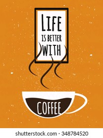 Colorful typography poster with motivational quote life is better with a Cup of strong Colombian coffee on old paper texture background. Vector illustration