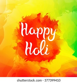 Colorful Vector Background with Paint Splashes. Happy Holi Banner with Hand Drawn Text. India Traditional Festival Decoration.