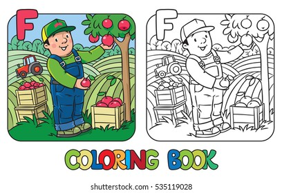 Coloring book of funny farmer or gardener in overall and baseball cap with apples in hands near the apple tree, with boxes of apples. Profession ABC series. Children vector illustration. Alphabet F