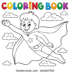 Coloring book super hero boy theme 1 - eps10 vector illustration.
