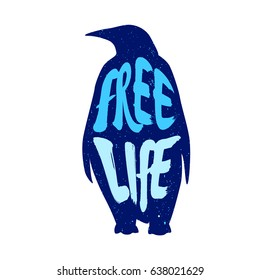 Coloured silhouette of penguin with lettering text Free Life. Vector illustration.
