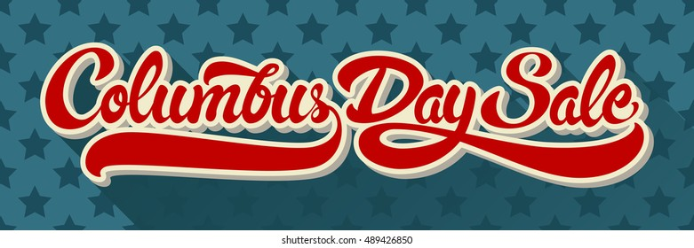 Columbus Day Sale hand drawn lettering on background of pattern with stars. Vector illustration.