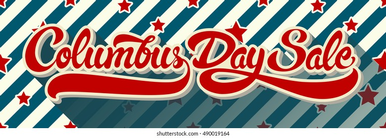 Columbus Day Sale hand drawn lettering on background of pattern with stripes and stars. Vector illustration.