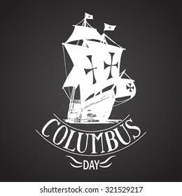 Columbus day sign. Santa maria boat. vector calligraphy