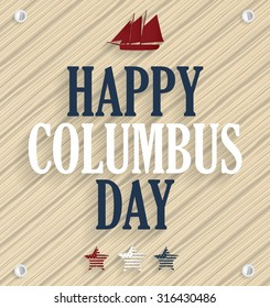Columbus Day. Wooden background with ship. Vector illustration.