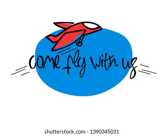 Come fly with us. Illustration and title for a recruitment ad. Recruitment, teambuilding and personal growth concept. Air transport slogan. Cartoon-like red plane, hand lettering, blue backdrop