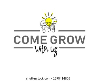 Come grow with us. Illustration and title for a recruitment ad. Recruitment, teambuilding and personal growth concept. Hand drawn bulbs, type and hand lettering