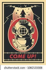 Come Up! Vector Diver Poster. Obey Propaganda Poster Stylization