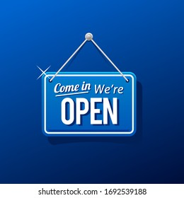 come in we're open sign in blue color isolated on realistic background, realistic design template illustration