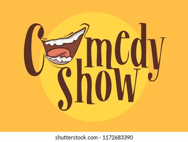 Comedy Show Logo With A Smiling Laughing Mouth Vector Image.