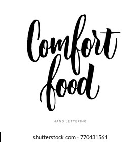 Comfort food. The cooking lettering design for print and web projects. Banners, stickers, packaging, etc. Modern calligraphy and hand lettering.