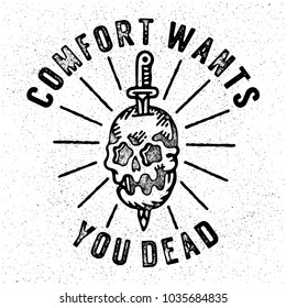 Comfort Wants you Dead. Traditional  Stamped Skull with a Sword and Rays. Inspiring Creative Motivation Quote Poster Template. Vector Typography Banner Design Concept On Grunge Texture Background