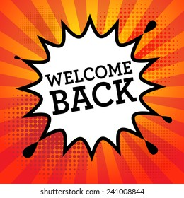 Comic book explosion with text Welcome Back, vector illustration