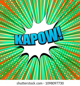 Comic Kapow wording concept with blue inscription white speech bubble orange rays and halftone effects on green radial background. Vector illustration