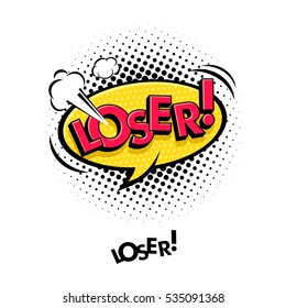 Comic speech bubble with expression text Loser! Vector bright dynamic cartoon illustration in retro pop art style isolated on white background