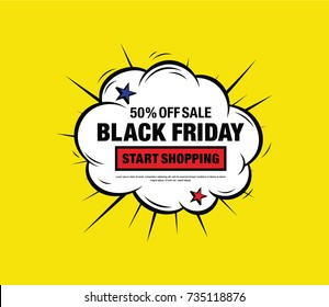 Comic speech bubble with expression text 50% off sale BLACK FRIDAY start shopping. Vector cartoon illustration in pop art style on yellow background. Web banner.