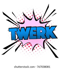 Comic speech bubble quote with emotional text twerk. Vector bright dynamic dancing cartoon illustration isolated on white background. Booty dance pop art sign
