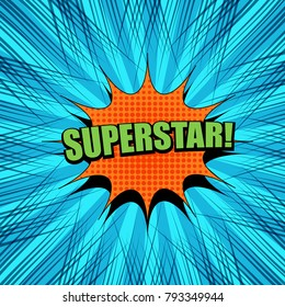 Comic Superstar wording template with green inscription, orange speech cloud, halftone rays on radial blue background. Vector illustration