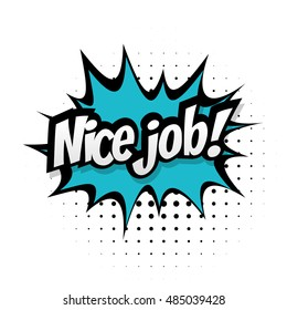 Comic text nice job sound effects pop art work sound bubble speech good work. Cartoon expression sounds illustration Lettering nice job. Comics book background template