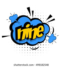 Comic text nine sound effects pop art vector style numbers. Sound bubble speech number cartoon expression sounds illustration. Lettering NINE. Comics book background template.