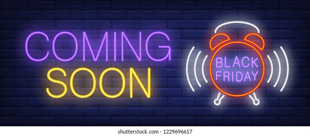 Coming soon, black Friday neon text with ringing alarm clock. Sale advertising design. Night bright neon sign, colorful billboard, light banner. Vector illustration in neon style.